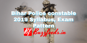 Bihar Police constable 2019 Syllabus, Exam Pattern And Important Dates