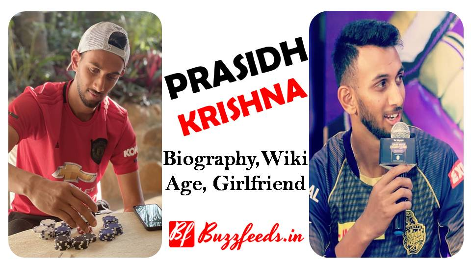 You are currently viewing Prasidh Krishna Biography, Girlfriend, Weight, Height, Age, Records and More